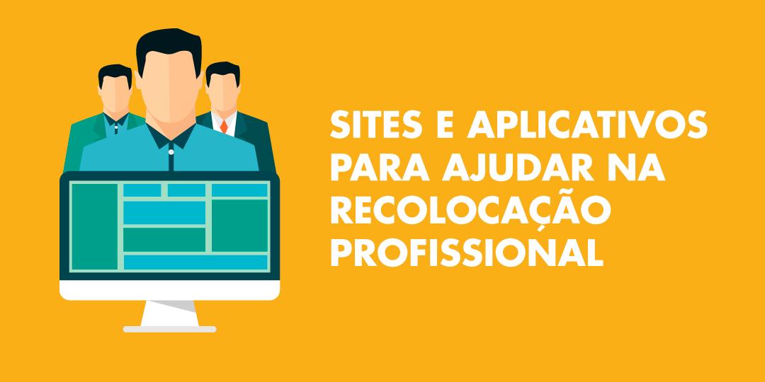 Sites e aplicativos para ajudar na recolocação profissional